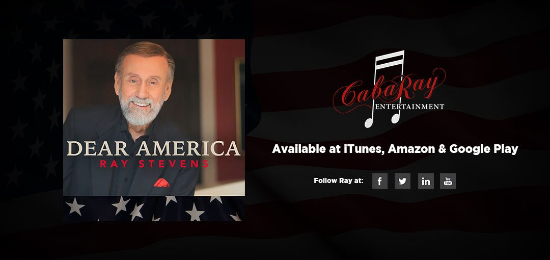 LEGENDARY SINGER RAY STEVENS SENDS  OPEN LETTER TO AMERICA